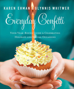 Everyday Confetti by Karen  Ehman and Glynnis Whitwer